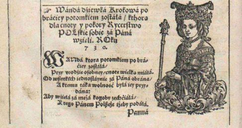 Fragmenty Gniazda cnoty Bartłomieja Paprockiego. Epitafium Wandzie oraz opis bezkrólewia po jej śmierci.